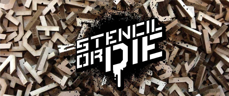 STENCIL OR DIE